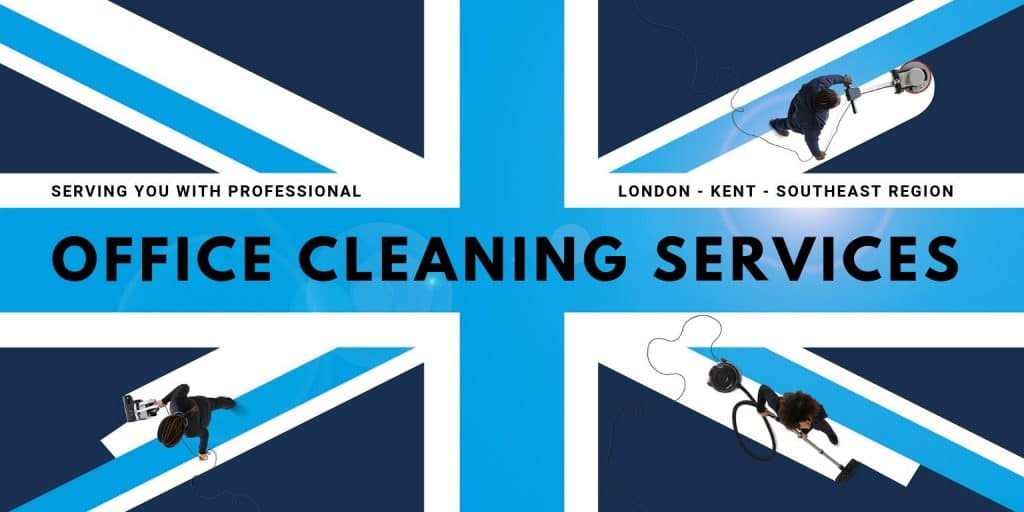 Office Cleaning Service in London, Kent and Southeast area